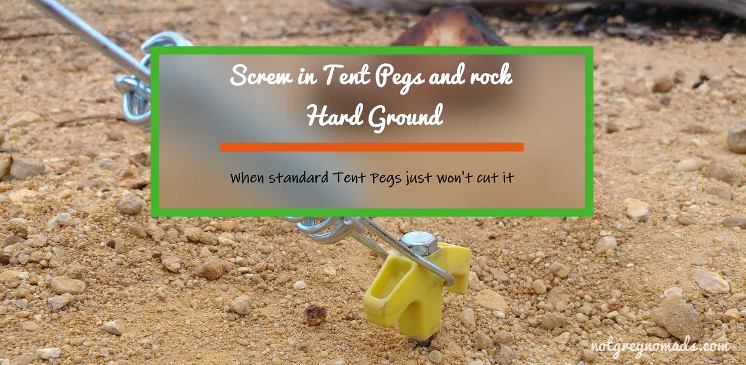 Screw in Tent Pegs makes c&ing a lot easier & How to use Screw in Tent Pegs in hard ground (VIDEO) - notgreynomads.com